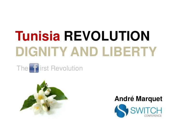 TunisiaREVOLUTIONDIGNITY AND LIBERTY<br />The      irst Revolution<br />André Marquet<br />