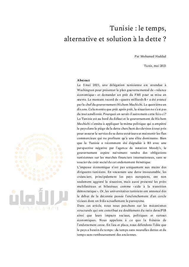 Tunisie : le temps, alternative et solution à la dette ? Par Mohamed Haddad Tunis, mai 2021 Abstract Le 3 mai 2021, une dé...