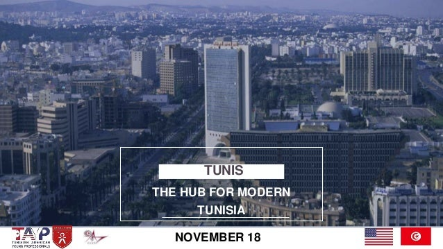 THE HUB FOR MODERN TUNISIA TUNIS NOVEMBER 18