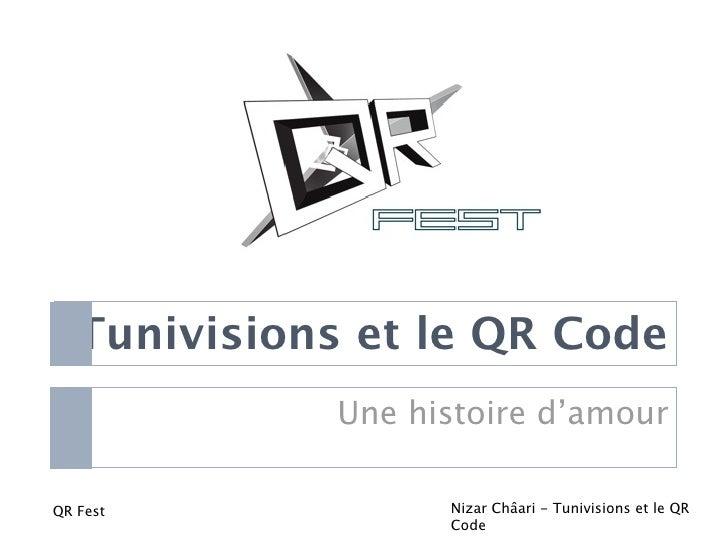 Tunivisions et le QR Code Une histoire d'amour Nizar Châari - Tunivisions et le QR Code QR Fest