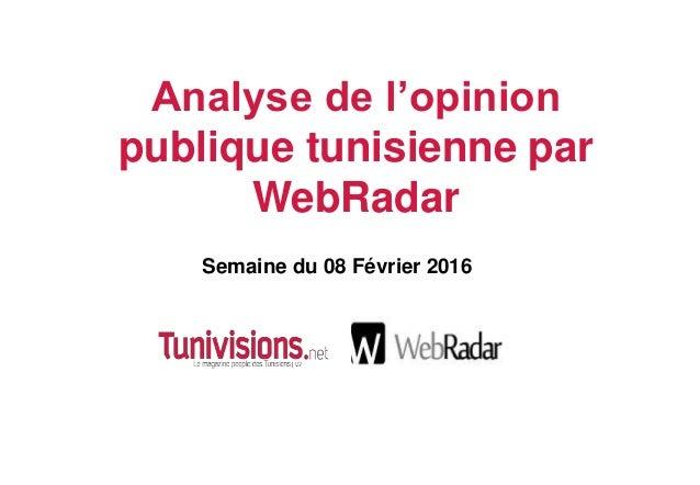 Semaine du 08 Février 2016 Analyse de l'opinion publique tunisienne par WebRadar