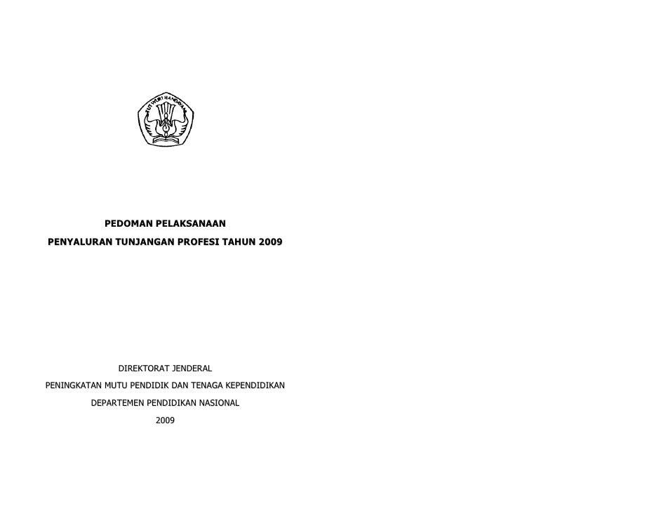PEDOMAN PELAKSANAAN PENYALURAN TUNJANGAN PROFESI TAHUN 2009                   DIREKTORAT JENDERAL PENINGKATAN MUTU PENDIDI...