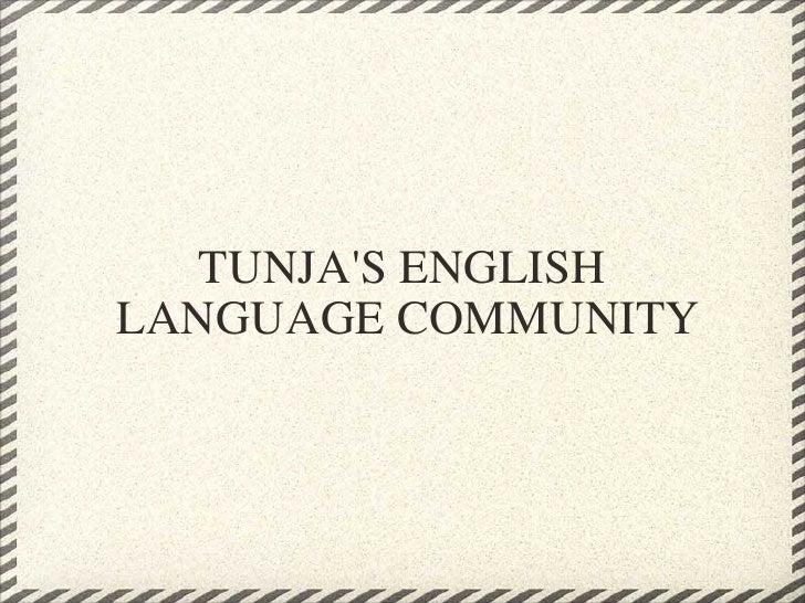 TUNJA'S ENGLISH LANGUAGE COMMUNITY