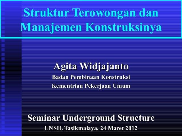 Struktur Terowongan dan Manajemen Konstruksinya Agita WidjajantoAgita Widjajanto Badan Pembinaan KonstruksiBadan Pembinaan...