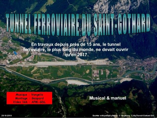 En travaux depuis près de 15 ans, le tunnel ferroviaire, le plus long du monde, ne devait ouvrir qu'en 2017  Musique : Van...