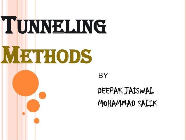 TUNNELINGMETHODS        BY        DEEPAK JAISWAL        MOHAMMAD SALIK