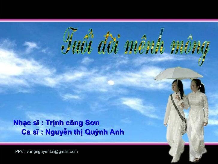 Nhạc sĩ : Trịnh công Sơn Ca sĩ : Nguyễn thị Quỳnh Anh PPs : vangnguyentai@gmail.com