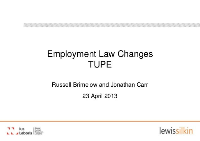Employment Law ChangesTUPERussell Brimelow and Jonathan Carr23 April 2013