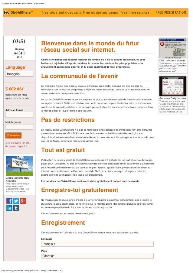 Tu peux aussi devenir gratuitement propriétaire http://www.globallshare.com/regfr1246871.html[05/08/13 03:52:01] 03:51 Mon...