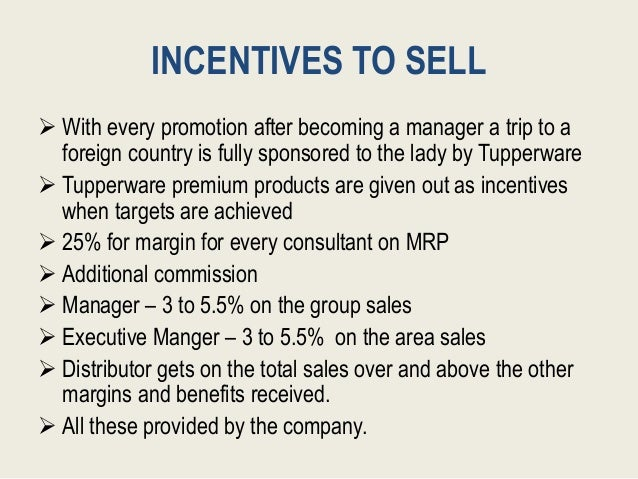 INCENTIVES TO SELL  With every promotion after becoming a manager a trip to a foreign country is fully sponsored to the l...