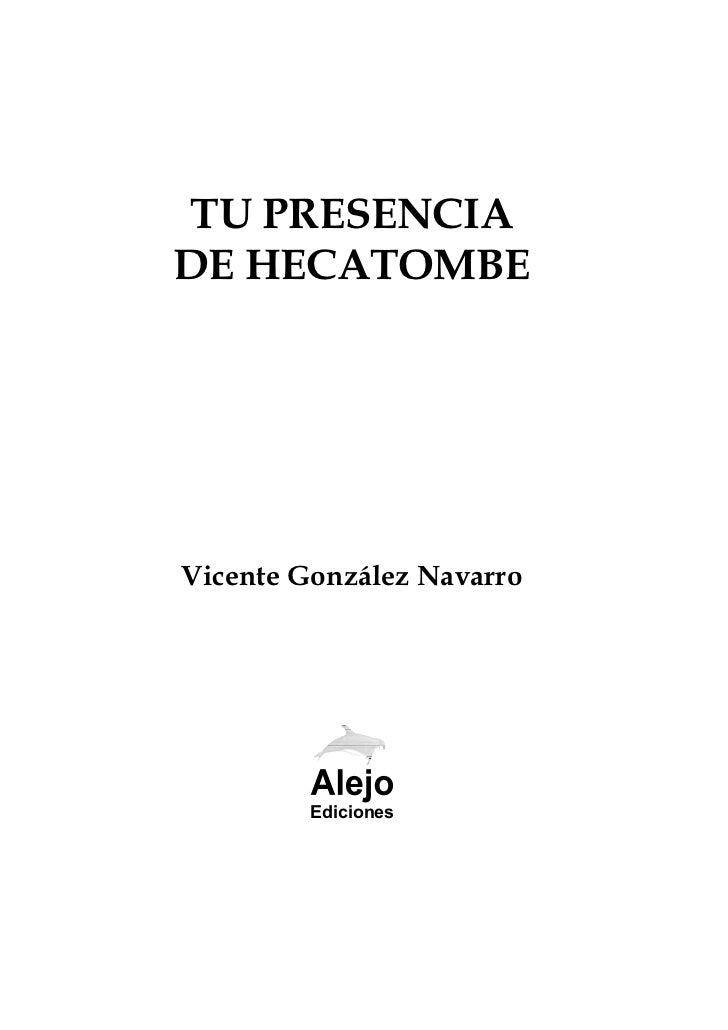TU PRESENCIADE HECATOMBEVicente González Navarro         Ediciones