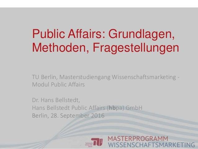 TU Berlin, Masterstudiengang Wissenschaftsmarketing - Modul Public Affairs Dr. Hans Bellstedt, Hans Bellstedt Public Affai...