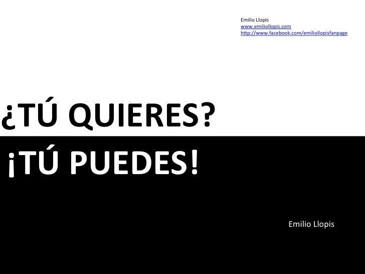 Emilio Llopis                 www.emiliollopis.com                 h0p://www.facebook.com/emiliollopisfanpage            ...