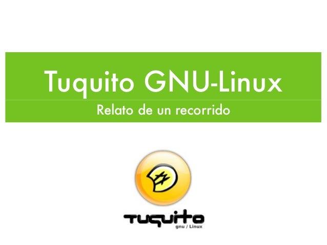 Tuquito GNU-Linux Relato de un recorrido