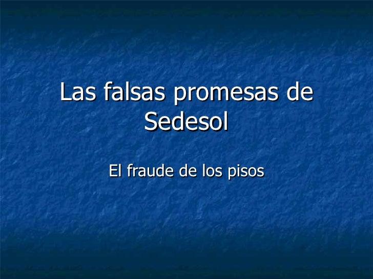 Las falsas promesas de Sedesol El fraude de los pisos