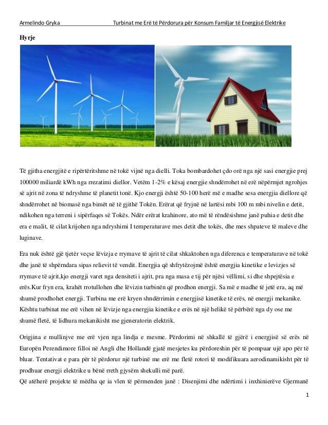 Armelindo Gryka Turbinat me Erë të Përdorura për Konsum Familjar të Energjisë Elektrike 1 Hyrje Të gjitha energjitë e ripë...