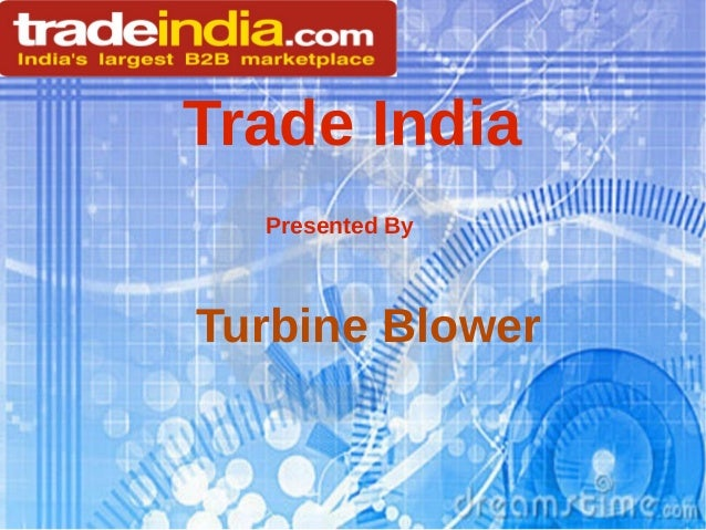 Trade India Presented By Turbine Blower