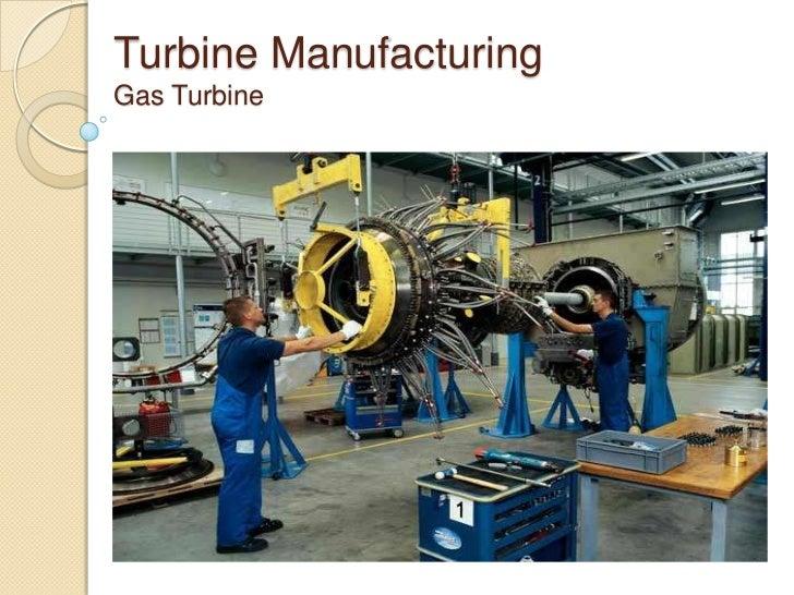 Turbine ManufacturingGas Turbine<br />