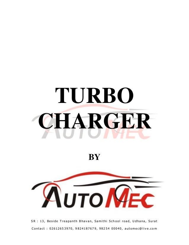 TURBO   CHARGER                              BYSR : 13, Beside Treapanth Bhavan, Samithi School road, Udhana, SuratContact...