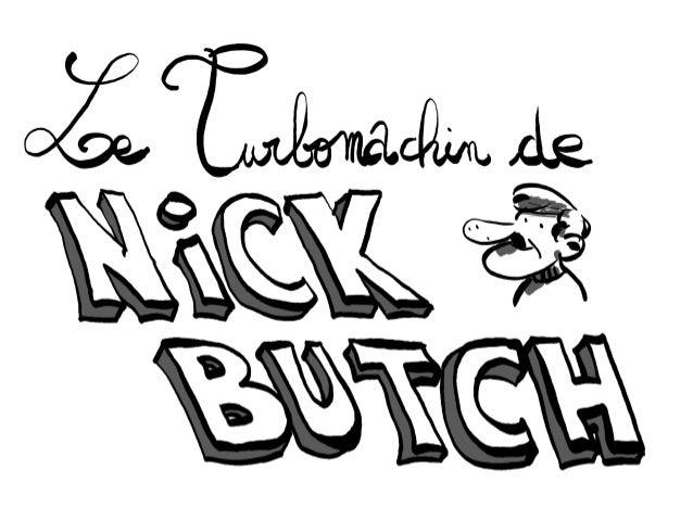 Le Turbomachin de Nick Butch