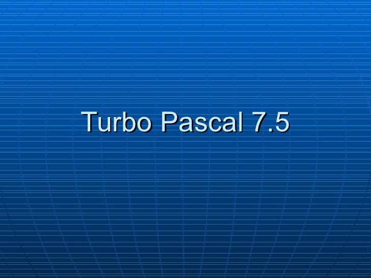 Turbo Pascal 7.5
