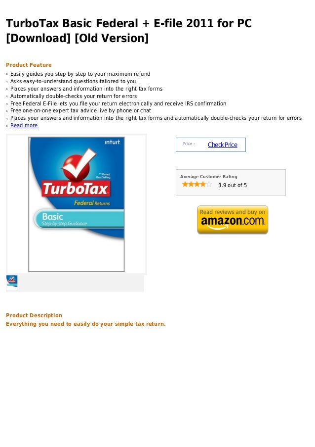 TurboTax Basic Federal + E-file 2011 for PC[Download] [Old Version]Product Featureq   Easily guides you step by step to yo...