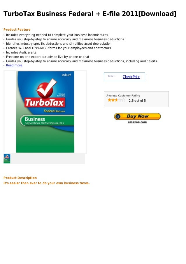 TurboTax Business Federal + E-file 2011[Download]Product Featureq   Includes everything needed to complete your business i...