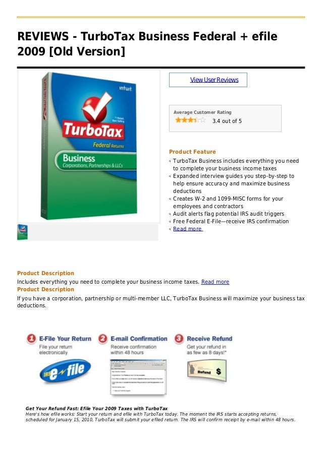 REVIEWS - TurboTax Business Federal + efile2009 [Old Version]ViewUserReviewsAverage Customer Rating3.4 out of 5Product Fea...