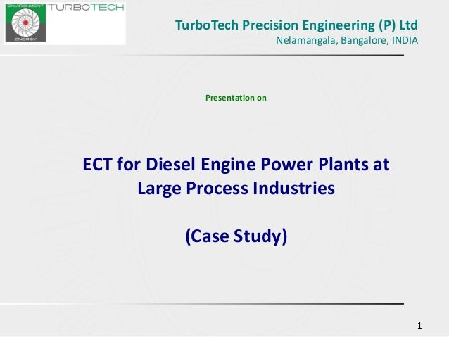 111 Presentation on ECT for Diesel Engine Power Plants at Large Process Industries (Case Study) TurboTech Precision Engine...