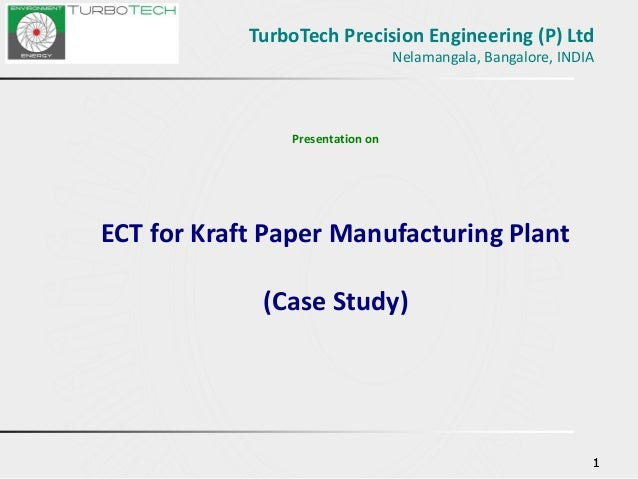 111 Presentation on ECT for Kraft Paper Manufacturing Plant (Case Study) TurboTech Precision Engineering (P) Ltd Nelamanga...