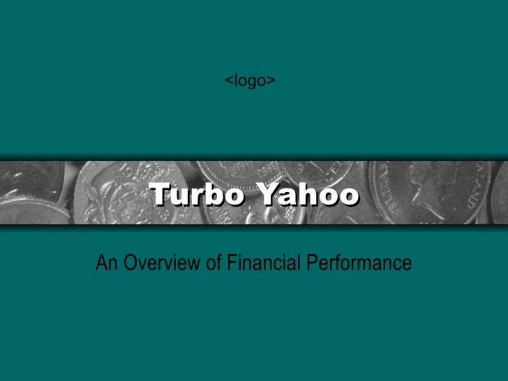 Turbo Yahoo An Overview of Financial Performance <logo>