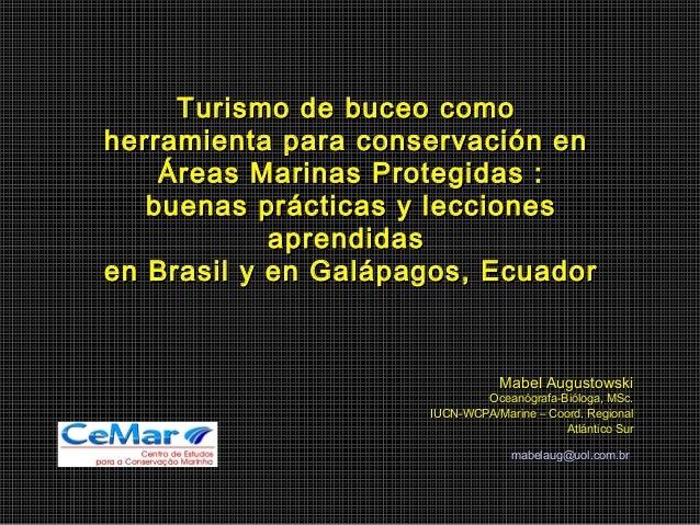 Turismo de buceo como herramienta para conservación en Áreas Marinas Protegidas : buenas prácticas y lecciones aprendidas ...