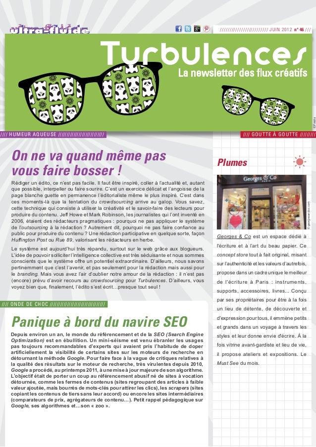 ///////////////////////// JUIN 2012 n° 46 ///TurbulencesLa newsletter des flux créatifs//// Humeur aqueuse ///////////////...