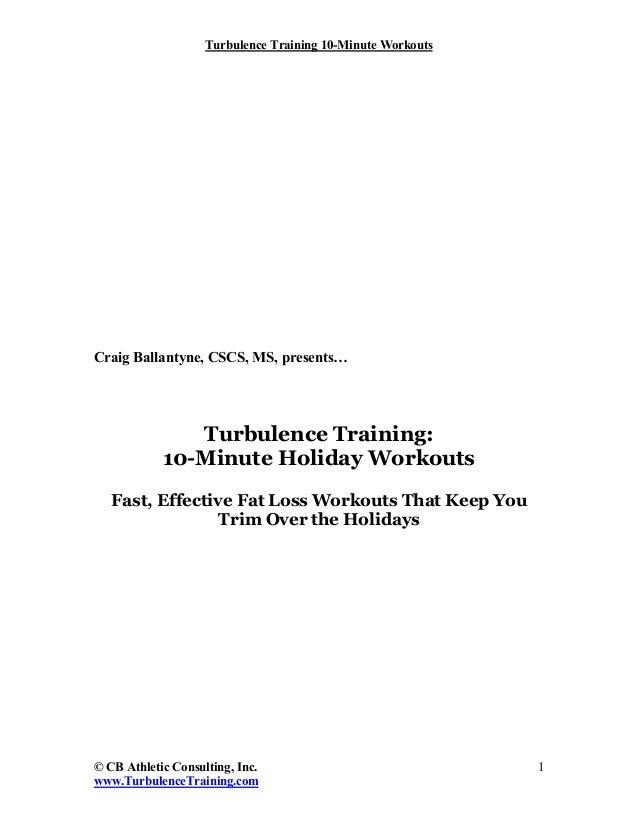 Turbulence Training 10-Minute WorkoutsCraig Ballantyne, CSCS, MS, presents…               Turbulence Training:            ...