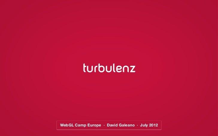 turbulenzWebGL Camp Europe · David Galeano · July 2012