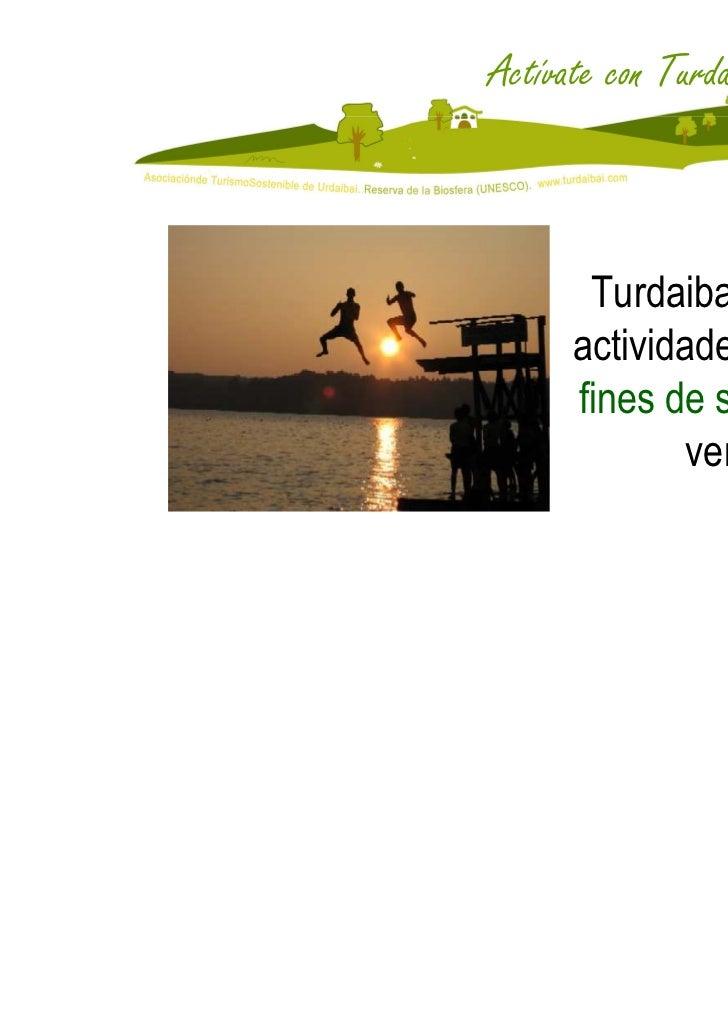 Actívate con Turdaibai       Turdaibai organiza      actividades todos los      fines de semana del              verano   ...