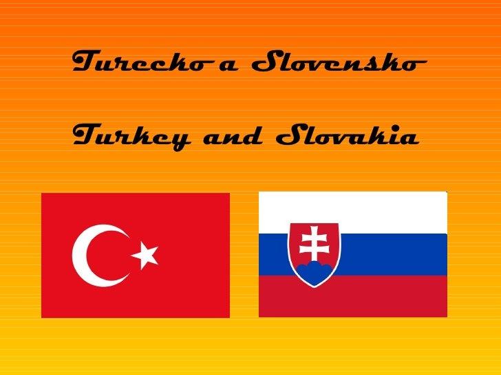 Turecko a Slovensko Turkey and Slovakia