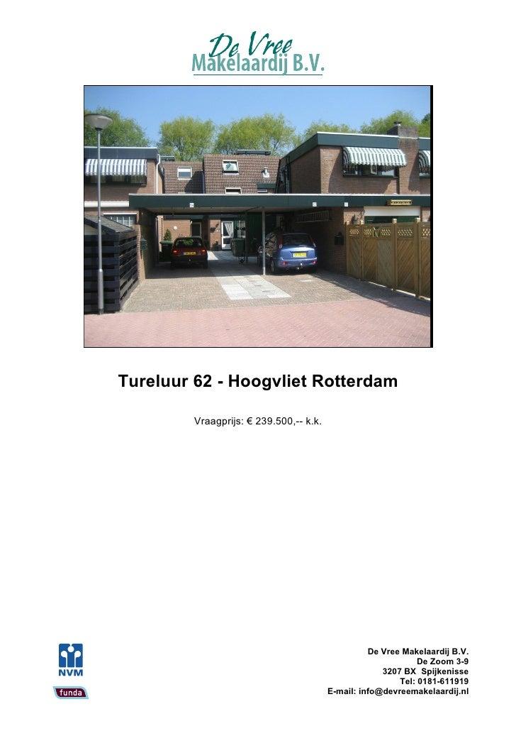 Tureluur 62 - Hoogvliet Rotterdam          Vraagprijs: € 239.500,-- k.k.                                                  ...
