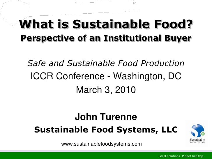 What is Sustainable Food? Perspective of an Institutional Buyer    Safe and Sustainable Food Production   ICCR Conference ...