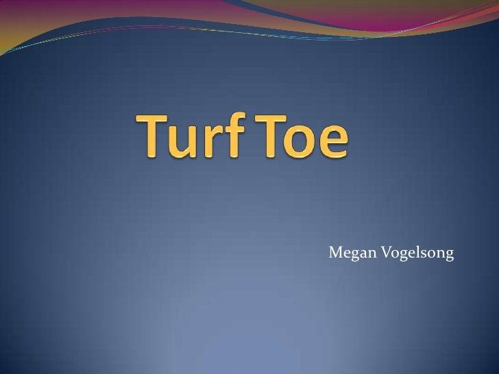 TurfToe<br />Megan Vogelsong<br />