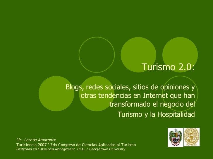 Turismo 2.0: Blogs, redes sociales, sitios de opiniones y otras tendencias en Internet que han transformado el negocio del...