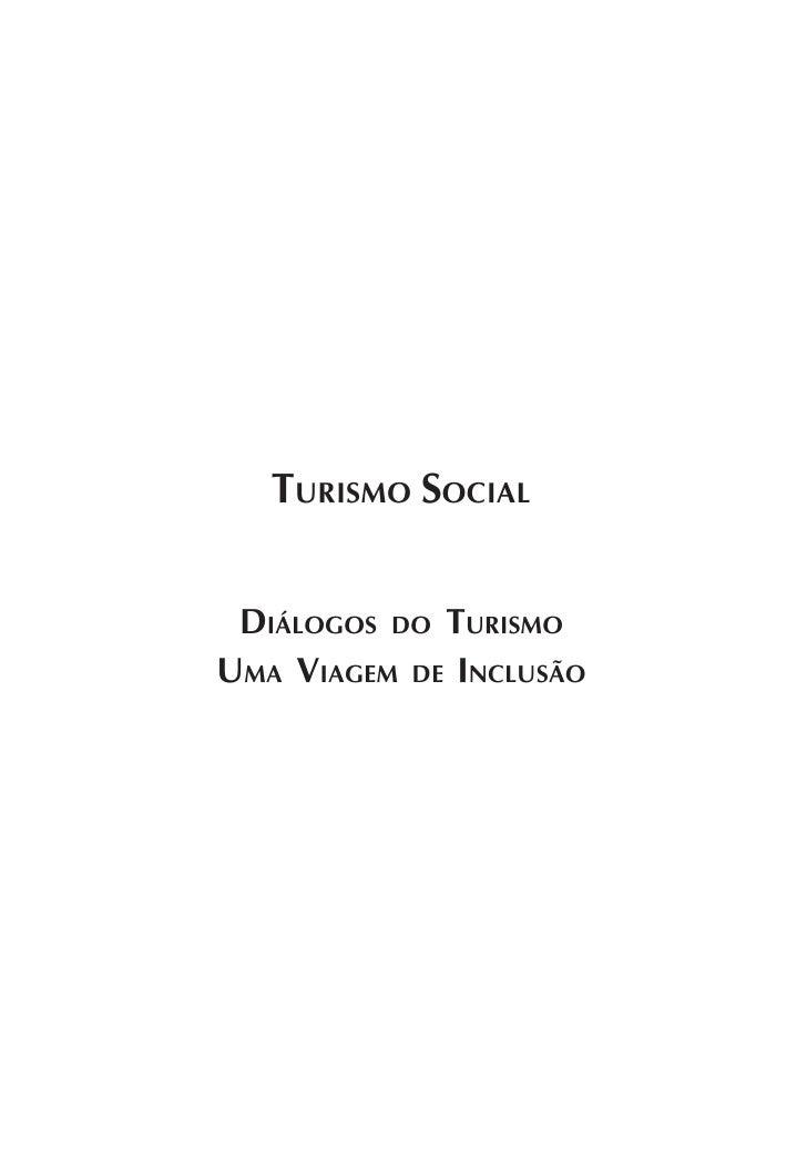 Diálogos do Turismo – uma viagem de inclusão   TURISMO SOCIAL DIÁLOGOS DO TURISMOUMA VIAGEM DE INCLUSÃO                   ...