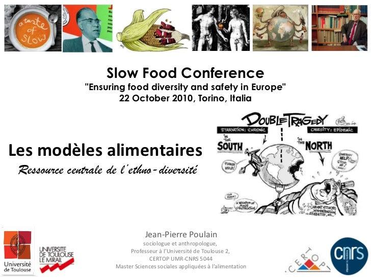 Les modèles alimentaires  Ressource centrale de l'ethno-diversité Jean-Pierre Poulain sociologue et anthropologue,  Profes...