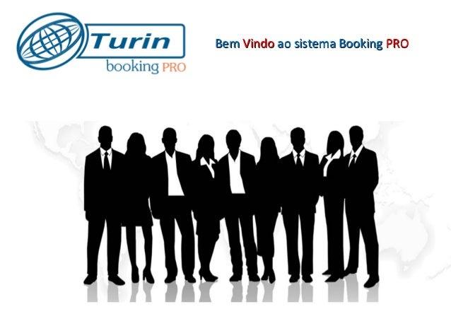 Bem Vindo ao sistema Turin Booking PRO Sistema completo de Front Office que permite que viajantes e assistentes criem sua...
