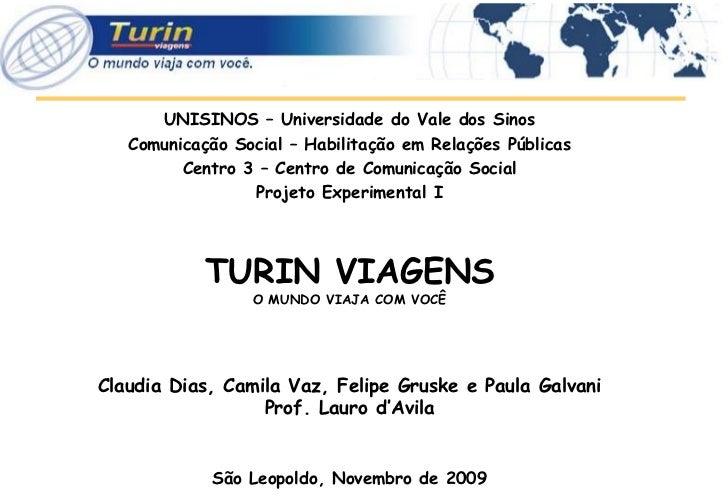 UNISINOS – Universidade do Vale dos Sinos    Comunicação Social – Habilitação em Relações Públicas          Centro 3 – Cen...