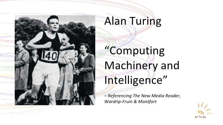 """Alan Turing """" Computing Machinery and Intelligence"""" –  Referencing The New Media Reader,  Wardrip-Fruin & Montfort"""