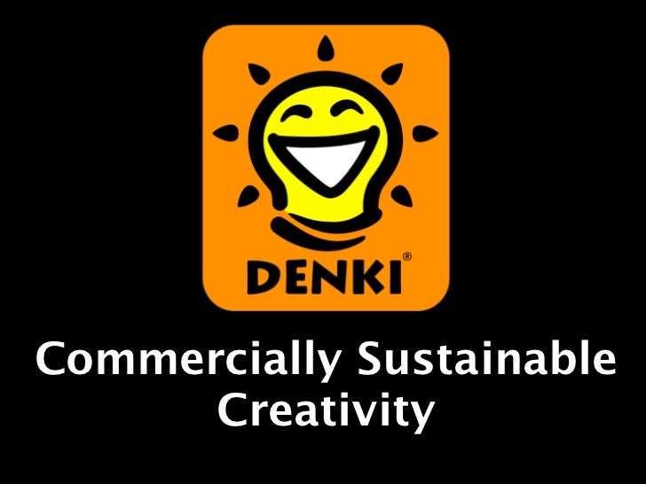 Commercially Sustainable      Creativity