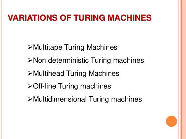 VARIATIONS OF TURING MACHINES Multitape Turing Machines Non deterministic Turing machines Multihead Turing Machines Of...