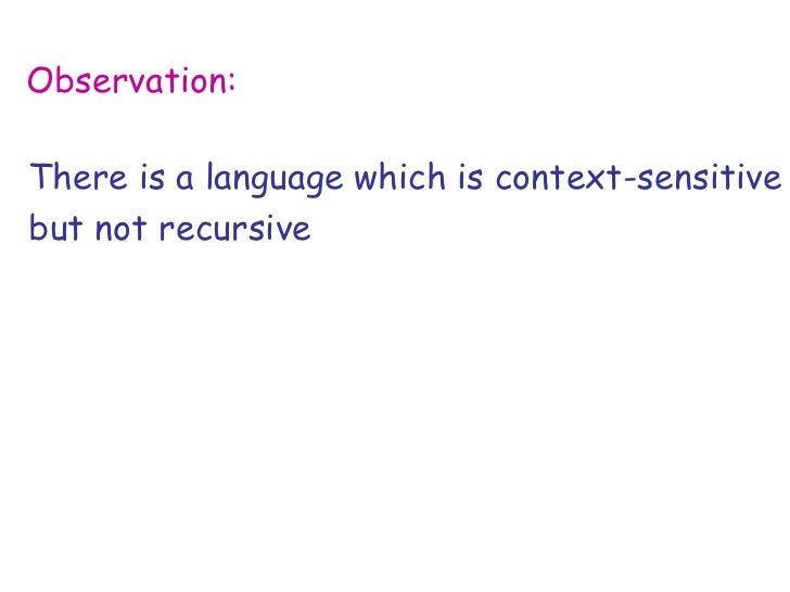 Observation:There is a language which is context-sensitivebut not recursive