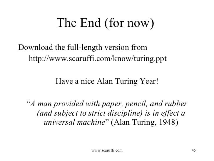 turing machines and universes He also pointed out that there is an optimally efficient way of computing all computable universes based on leonid levin's universal search  turing machines.